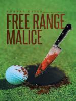 Free Range Malice