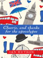 Cheerio, And Thanks For The Apocalypse