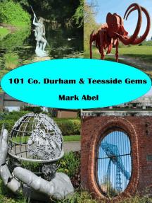 101 County Durham Gems