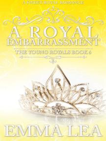 A Royal Embarrassment: The Young Royals, #6