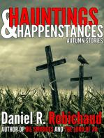 Hauntings & Happenstances