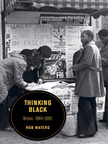 Thinking Black: Britain, 1964-1985