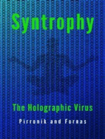 Syntropy. The holographic virus