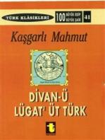 Kaşgarlı Mahmud ve Divan-ı Lugat-it Türk