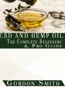 CBD and Hemp Oil: The Complete Beginners And Pro Guide