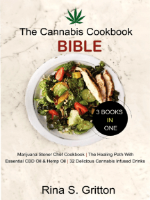 The Cannabis Cookbook Bible 3 Books in 1: Marijuana Stoner Chef Cookbook, The Healing Path with Essential CBD oil and Hemp oil 32 Delicious Cannabis infused drinks