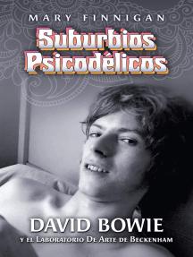Suburbios Psicodélicos: David Bowie y el Laboratorio de Arte de Beckenham