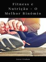 Fitness e Nutrição - O Melhor Binômio