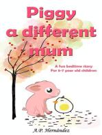Piggy, a Different Mum