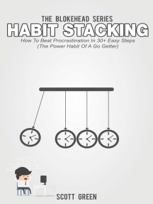 Habit Stacking: How To Beat Procrastination In 30+ Easy Steps (The Power Habit Of A Go Getter): The Blokehead Success Series