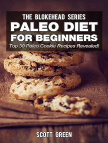 Paleo Diet For Beginners : Top 30 Paleo Cookie Recipes Revealed!: The Blokehead Success Series