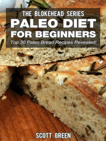 Paleo Diet For Beginners : Top 30 Paleo Bread Recipes Revealed!: The Blokehead Success Series
