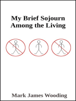 My Brief Sojourn Among the Living