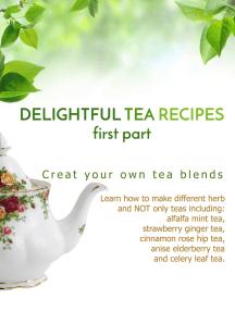 Delightful Tea Recipes - First Part
