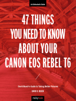 47 Things You Need to Know About Your Canon EOS Rebel T6: David Busch's Guide to Taking Better Pictures