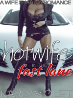 Hotwife In The Fast Lane