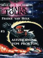 Aufzeichnung vom Prokyon Mark Tolins - Held des Weltraums #3
