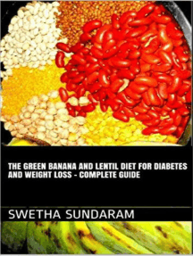 The Green Banana And Lentil Diet For Diabetes And Weight Loss –A complete Guide
