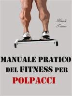 Manuale Pratico del Fitness per Polpacci