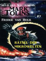 Rätsel der Mikrowelten Mark Tolins - Held des Weltraums #7