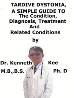 Tardive Dystonia, A Simple Guide To The Condition, Diagnosis, Treatment And Related Conditions