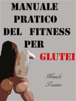Manuale Pratico del Fitness per Glutei