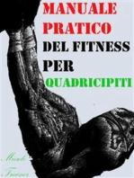 Manuale Pratico del Fitness per Quadricipiti