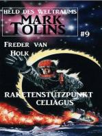 Raketenstützpunkt Celiagus Mark Tolins - Held des Weltraums #9