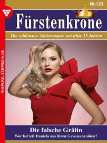 Fürstenkrone 123 – Adelsroman: Die falsche Gräfin