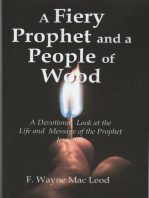 A Fiery Prophet and a People of Wood