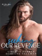 Seeking Our Revenge