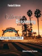 Decisioni Difficili (#3 della serie California Dreaming)