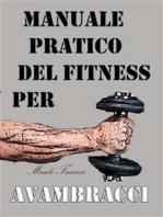 Manuale Pratico del Fitness per Avambracci