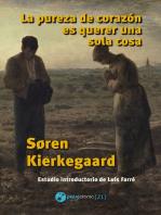 La pureza de corazón es querer una sola cosa: Traducción y estudio introductorio de Luis Farré