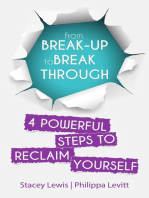 From Break-up to Break Through | 4 Powerful Steps to Reclaim Yourself
