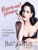 Beauty und Glamour: Mein Geheimnis für außergewöhnliche Schönheit