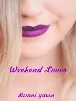 Weekend Lover