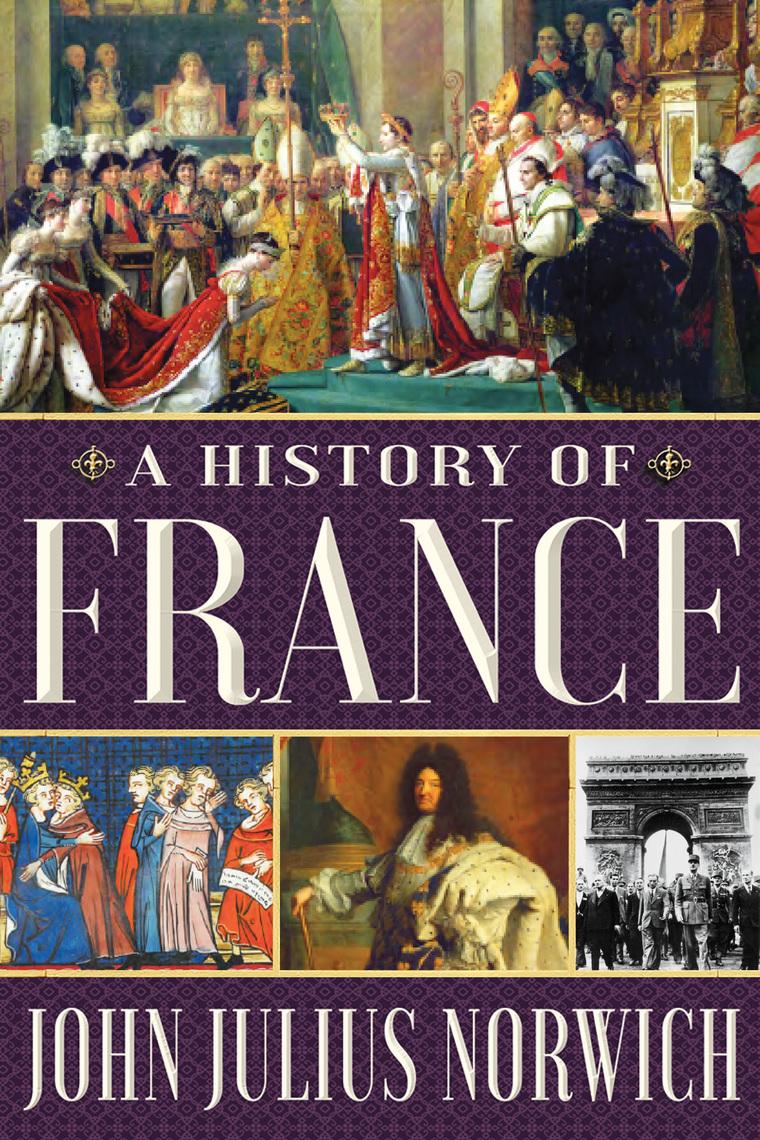 A History of France by John Julius Norwich - Read Online