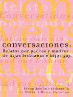 Conversaciones: Relatos por padres y madres de hijas lesbianas y hijos gay