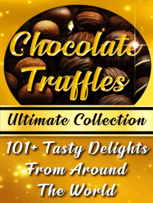 Chocolate Truffles Recipe Book - Ultimate Collection: 101+ Fantastic Truffles Recipes In One Amazing and Decadent Cookbook