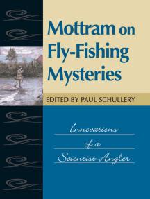Mottram on Fly-Fishing Mysteries: Innovations of a Scientist-Angler
