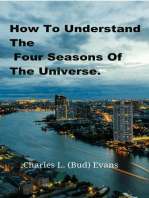 How To Understand The Four Seasons Of The Universe.