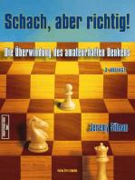 Schach, aber richtig!