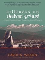 Stillness on Shaking Ground