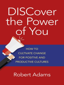 Discover the Power of You: How to Cultivate Change for Positive and Productive Cultures