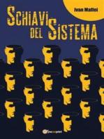 Schiavi del sistema