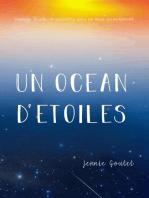Un océan d'étoiles - Voyages, deuils, et rencontre avec un Dieu incandescent