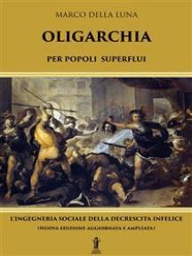 Oligarchia per popoli superflui: L'ingegneria sociale della decrescita infelice