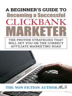 A Beginner's Guide to Becoming a Successful Clickbank Marketer: The Proven Strategies that will set You on the Correct Affiliate