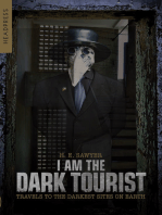 I Am The Dark Tourist